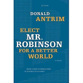 Élire M. Robinson pour un monde meilleur