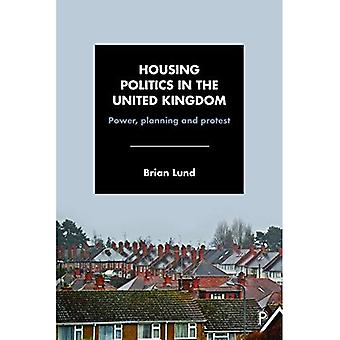 Housing Politics in the United Kingdom: Power, Planning and Protest