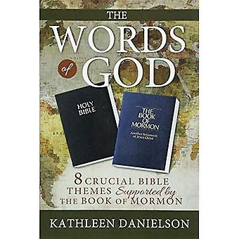 The Words of God: 8 Crucial Bible Themes Supported by the Book of Mormon