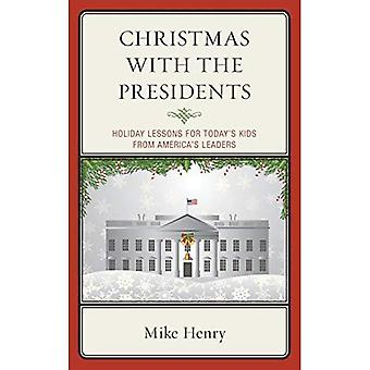 Christmas With the Presidents: Holiday Lessons for Today's Kids from America's Leaders