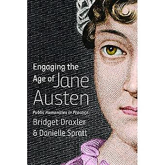 Engaging the Age of Jane Austen: Public Humanities in Practice (Humanities and� Public Life)