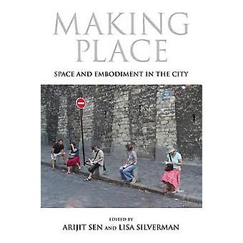 Making Place Space and Embodiment in the City by Sen & Arijit