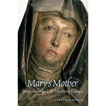 Marys Mutter Saint Anne im späten Mittelalter durch Nixon & Virginia