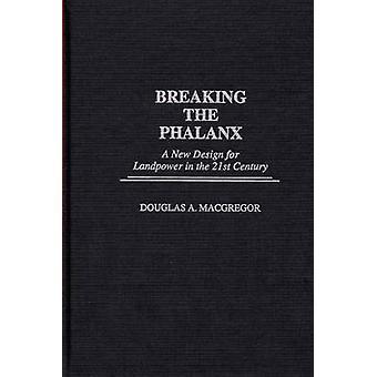 Het breken van de Phalanx A New Design for Landpower in de 21e eeuw door MacGregor & Douglas A.