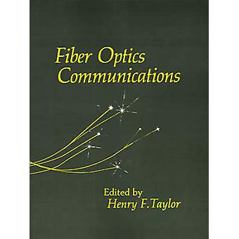 Fiber Optics Communications by Taylor & Henry F.