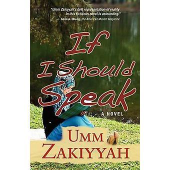 If I Should Speak A Novel by Zakiyyah & Umm