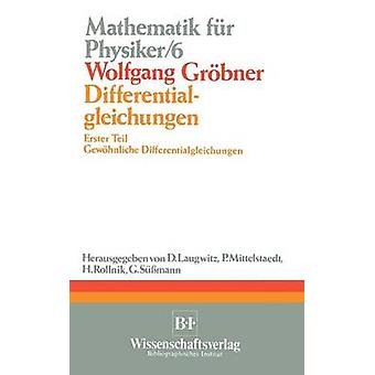 Differentialgleichungen Erster Teil Gewohnliche Differentialgleichungen durch Grobner & Wolfgang