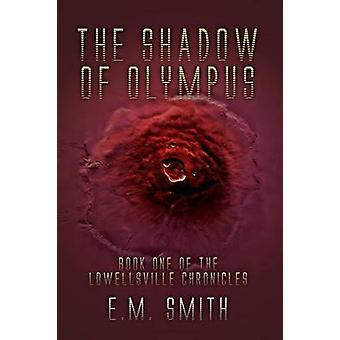 The Shadow of Olympus Book One of the Lowellsville Chronicles by Smith & E.M.