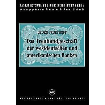 Das Treuhandgeschft der westdeutschen und amerikanischen Banken di Tegethoff & Georg