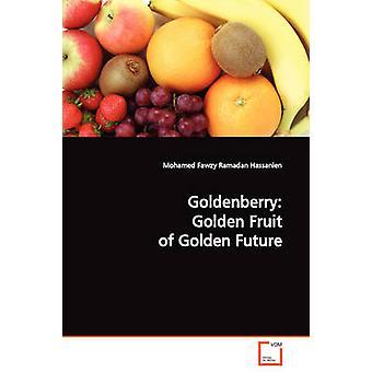 Goldenberry Golden frutto del futuro dorato di Ramadan Hassanien & flori