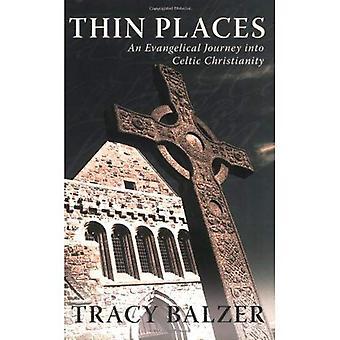 Dunne plaatsen: Een evangelische Journey Into Keltische christendom