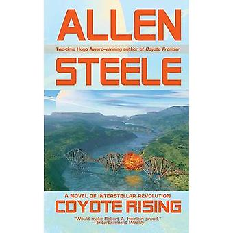 Coyote Rising by Allen M Steele - 9780441012510 Book