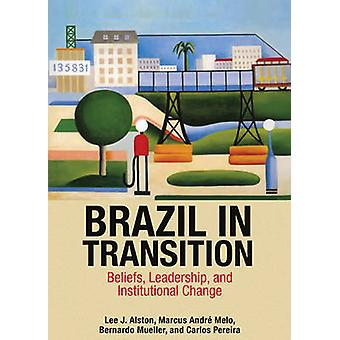 Brazil in Transition - Beliefs - Leadership - and Institutional Change