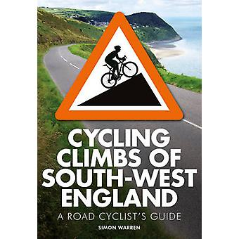 Cycling Climbs of South-West England by Simon Warren - 9780711237070