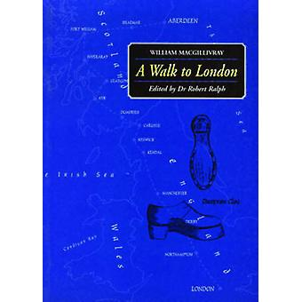 A Walk to London by William MacGillivray - 9780861521739 Book