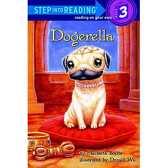 Dogerella by Maribeth Boelts - Donald Wu - 9781436437394 Book