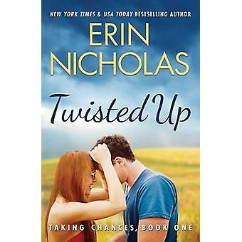 Twisted Up by Erin Nicholas - 9781503936782 Book