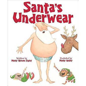 Santa's Underwear by Marty Rhodes Figley - Marty Kelley - 97815853695