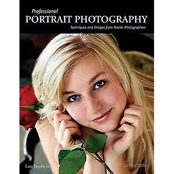 Professional Portrait Photography - Techniques and Images from Master