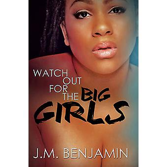 Watch Out for the Big Girls by J.M. Benjamin - 9781622869992 Book