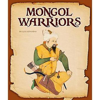 Mongol Warriors by Lois Sepahban - 9781631437564 Book