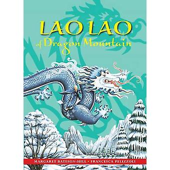 Lao Lao of Dragon Mountain - A Chinese Tale (3rd Revised edition) by M