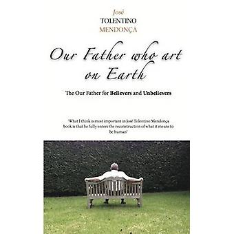 Our Father Who Art on Earth by Jose Tolentino Mendonca - 978192151130