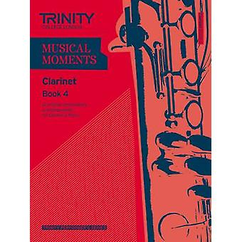 Musical Moments Clarinet - Book 4 by Trinity College London - 97808573