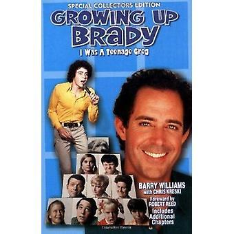 Growing Up Brady - I Was a Teenage Greg by Williams - Barry/ Kreski -