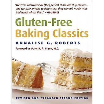 Gluten-Free Baking Classics (2nd Revised edition) by Annalise G. Robe