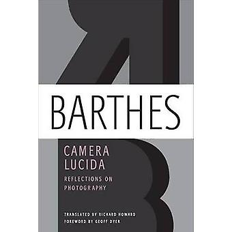 Camera Lucida - Reflections on Photography by Professor Roland Barthes