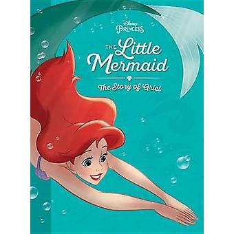 The Little Mermaid - The Story of Ariel by Disney Book Group - Disney