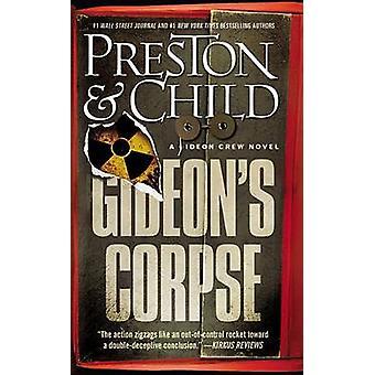 Gideon's Corpse by Douglas J Preston - Lincoln Child - 9781455588084
