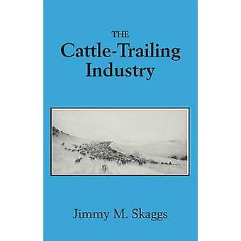 The CattleTrailing Industry by Skaggs & Jimmy M.
