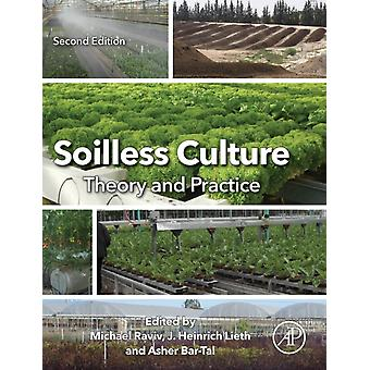 Soilless Culture Theory and Practice by Michael Raviv