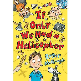 If Only We Had a Helicopter by Roger McGough - 9781781124635 Book