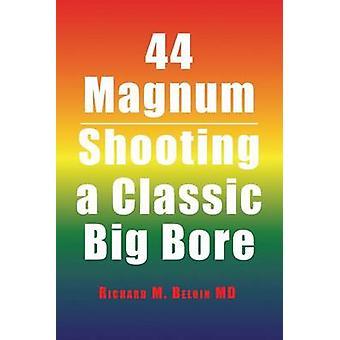 44 Magnum av Richard M Beloin MD