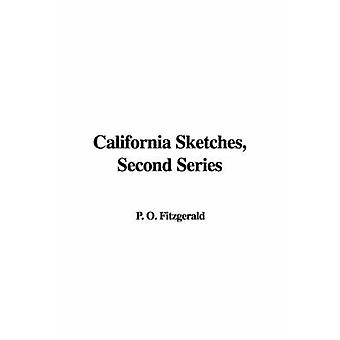 California Sketches Second Series by Fitzgerald & O. & P.