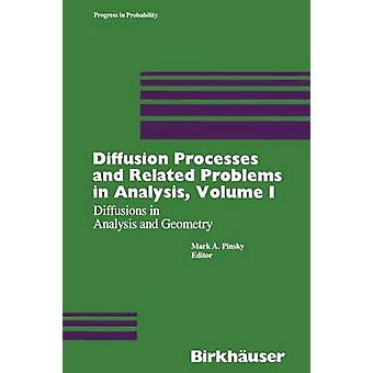 Diffusion Processes and Related Problems in Analysis Volume I  Diffusions in Analysis and Geometry by Pinsky