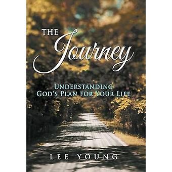 The Journey Understanding Gods Plan for Your Life by Young & Lee