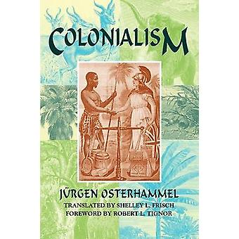 Colonialism by Osterhammel & Jurgen