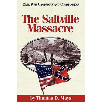 The Saltville Massacre by Mays & Thomas D.