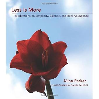 Less is More: Meditations on Simplicity, Balance, and Real Abundance