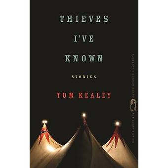 Thieves Ive Known Stories by Kealey & Tom