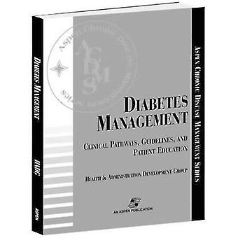 Diabetes Management Clinical Pathways Guidelines and Patient Education by Health and Administration Development Gr
