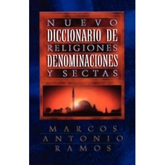 Nuevo Diccionario de Religiones Denominaciones y Sectas  Now Dictionary of Religions by Ramos & Marcos Antonio
