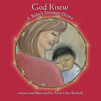 God Knew  A Babys Journey Home by Becknell & Anne Lilley