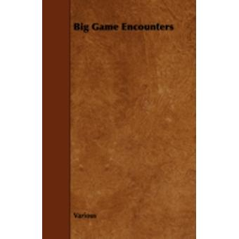 Big Game Encounters by Various
