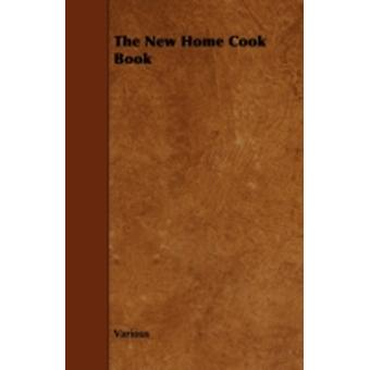 The New Home Cook Book by Various