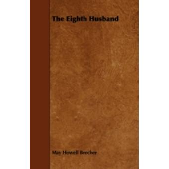 The Eighth Husband by Beecher & May Howell